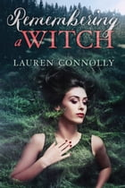 Remembering a Witch by Lauren Connolly