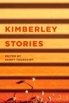 Kimberley Stories by Sandy Toussaint
