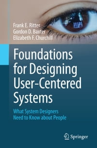 Foundations for Designing User-Centered Systems: What System Designers Need to Know about People