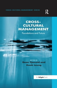 Cross-Cultural Management: Foundations and Future