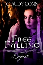 Free Falling-Legend (book #5 Legend series) by Claudy Conn