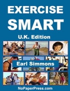 Exercise Smart - U.K. Edition by Earl Simmons