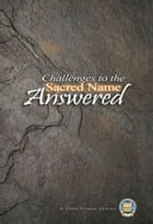 Common Challenges to the Sacred Name Answered by Yahweh's Restoration Ministry