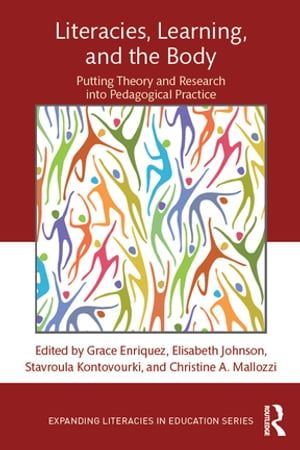 Literacies,  Learning,  and the Body Putting Theory and Research into Pedagogical Practice