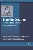 Start-Up Creation: The Smart Eco-efficient Built Environment by Fernando Pacheco-Torgal