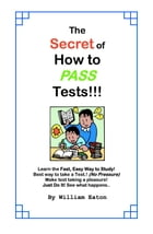 The Secret of How to Pass Tests