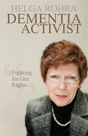 Dementia Activist Fighting for Our Rights