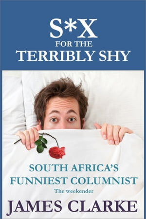 Sex for the Terribly Shy by James Clarke