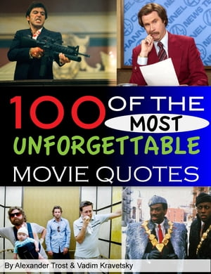 100 of the Most Unforgettable Movie Quotes by alex trostanetskiy