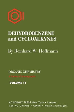 Book Dehydrobenzene and Cycloalkynes by Hoffmann, Reinhard W.