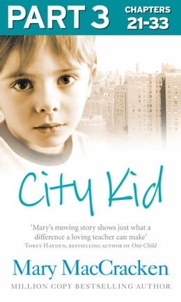 Book City Kid: Part 3 of 3 by Mary MacCracken