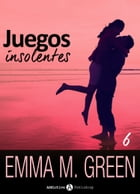 Juegos insolentes - Volumen 6 by Emma M. Green