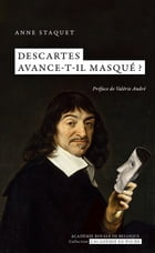 Descartes avance-t-il masqué ? by Anne Staquet