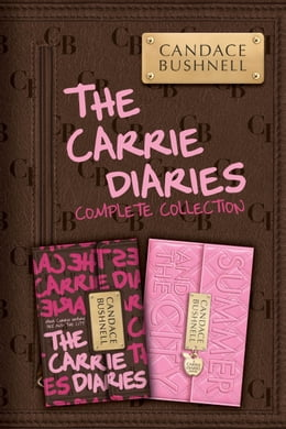 Book The Carrie Diaries Complete Collection: The Carrie Diaries, Summer and the City by Candace Bushnell