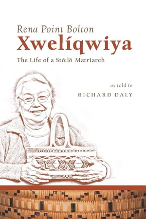 Xwel�qwiya The Life of a St�:l? Matriarch