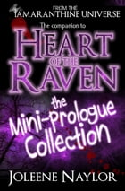 Heart of the Raven: Mini Prologue Collection by Joleene Naylor