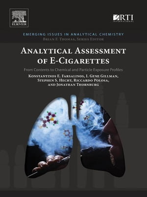 Analytical Assessment of e-Cigarettes From Contents to Chemical and Particle Exposure Profiles