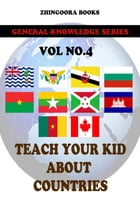 Teach Your Kids About Countries-vol 4 by Zhingoora Books