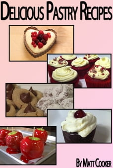 Delicious Pastry Recipes To Surprise Your Loved Ones