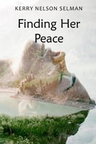 Finding Her Peace: The Hara Series, #1 by Kerry Nelson Selman