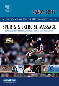 Sports & Exercise Massage: Comprehensive Care in Athletics, Fitness, & Rehabilitation