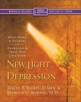 Book New Light on Depression: Help, Hope, and Answers for the Depressed and Those Who Love Them by David B. Biebel