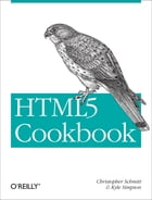 HTML5 Cookbook: Solutions & Examples for HTML5 Developers by Christopher Schmitt