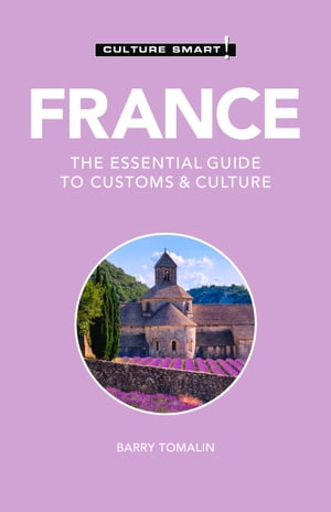 France - Culture Smart!: The Essential Guide to Customs & Culture de Barry Tomalin
