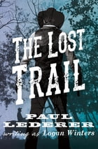 The Lost Trail by Paul Lederer
