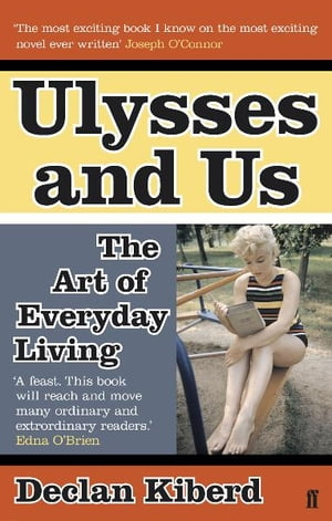 Ulysses and Us The Art of Everyday Living