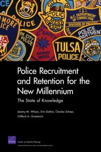 Police Recruitment and Retention for the New Millennium: The State of Knowledge