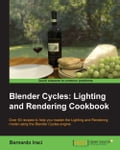 Blender Cycles: Lighting and Rendering Cookbook 53eee96e-f0a8-490d-8bcf-4bc0746eaf2f