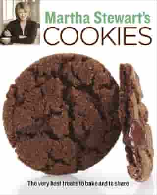 Martha Stewart's Cookies: The Very Best Treats to Bake and to Share: A Baking Book by Martha Stewart Living Magazine