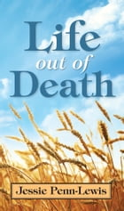 Life Out of Death by Jessie Penn-Lewis