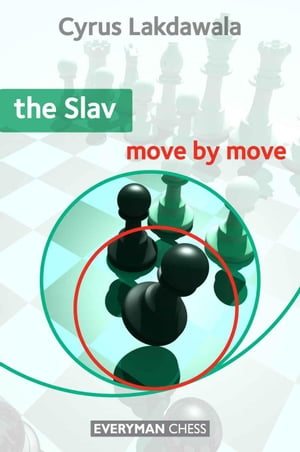 The Slav: Move by Move by Cyrus Lakdawala