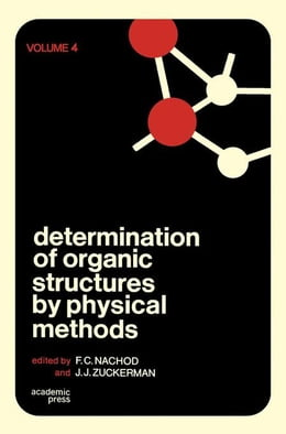 Book Determination of Organic Structures by Physical Methods V4 by Nachod, F.C.