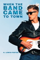 When the Band Came to Town by H. Lewis-Foster