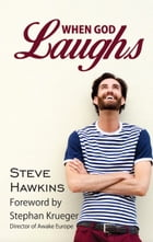 When God Laughs by Steve Hawkins