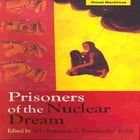 Prisoners of the Nuclear Dream by M V Ramana