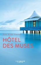 Hotel des Muses by Ann Kidd Taylor