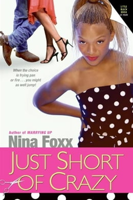 Book Just Short of Crazy by Nina Foxx