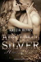 Ain't all Silver: Herz aus Gold by Amelia Reyns