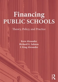 Financing Public Schools: Theory, Policy, and Practice