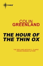 The Hour of the Thin Ox by Colin Greenland
