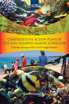Comprehensive Action Plans of the Sulu-Sulawesi Marine Ecoregion: A Priority Seascape of the Coral Triangle Initiative by Asian Development Bank