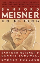 Sanford Meisner on Acting Cover Image