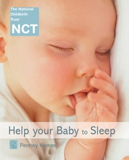 Book Help Your Baby to Sleep (NCT) by Penney Hames
