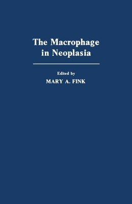 Book The Macrophage In Neoplasia by Fink, Mary