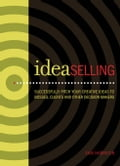 IdeaSelling: Successfully Pitch Your Creative Ideas to Bosses, Clients & other Decision Makers (Graphic Art & Design Art & Architecture) photo