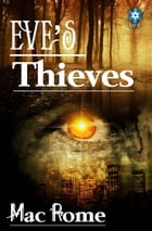 Eve's Thieves by Mac Rome